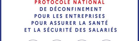 Protocole national de déconfinement pour aider et accompagner les entreprises et les associations